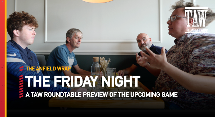 Liverpool v Chelsea | The Friday Night