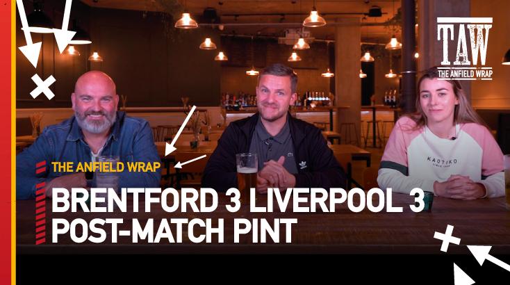 Brentford 3 Liverpool 3 | Post-Match Pint