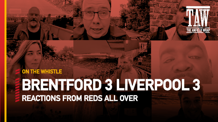 Brentford 3 Liverpool 3 | On The Whistle
