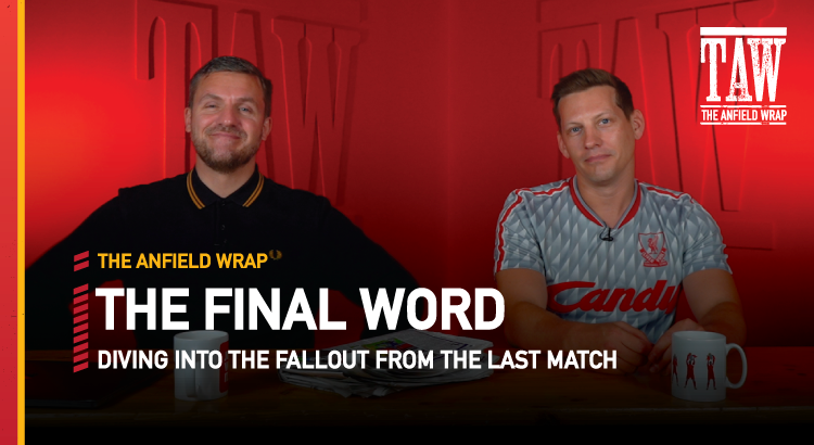 Brentford 3 Liverpool 3 | The Final Word