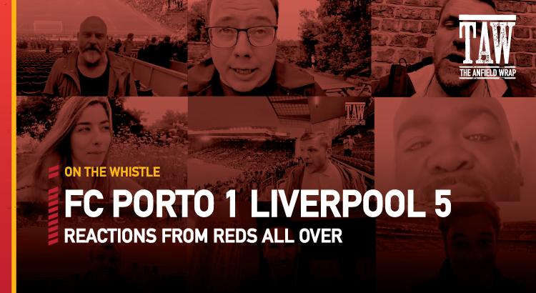 FC Porto 1 Liverpool 5 | On The Whistle