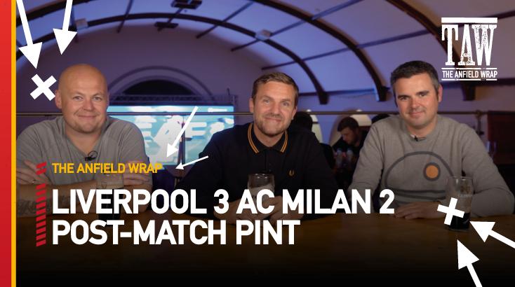 Liverpool 3 AC Milan 2 | Post-Match Pint