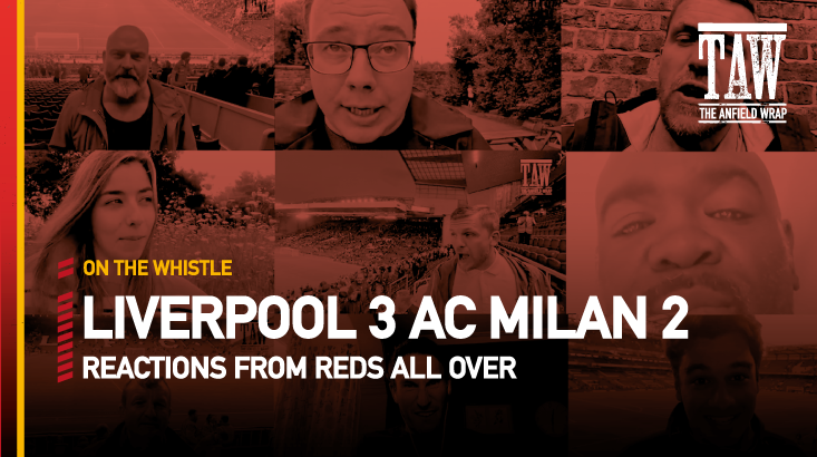 Liverpool 3 AC Milan 2 | On The Whistle