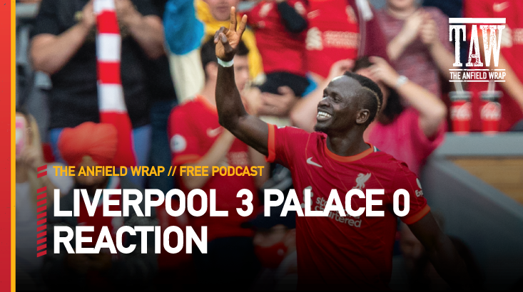 Liverpool 3 Crystal Palace 0   The Anfield Wrap