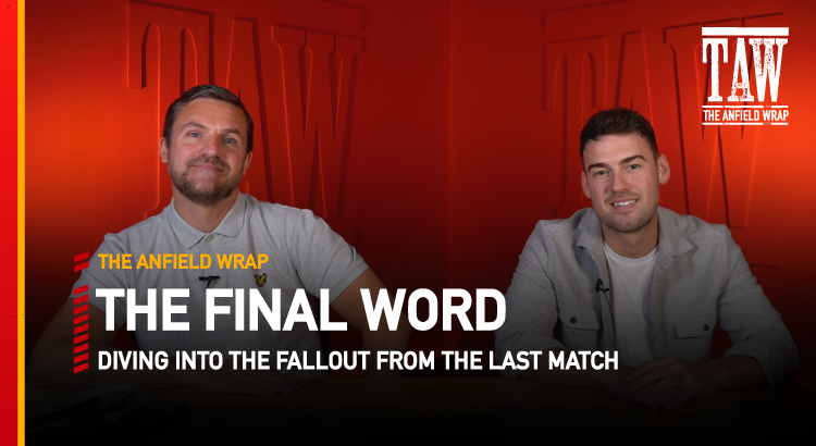 Liverpool 3 Crystal Palace 0 | The Final Word