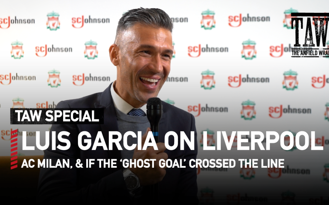 Luis Garcia On Liverpool, AC Milan & The Ghost Goal | TAW Special