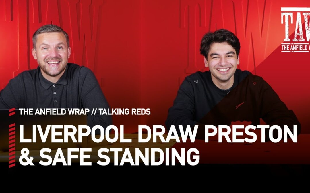 League Cup Draw & Safe Standing | Talking Reds