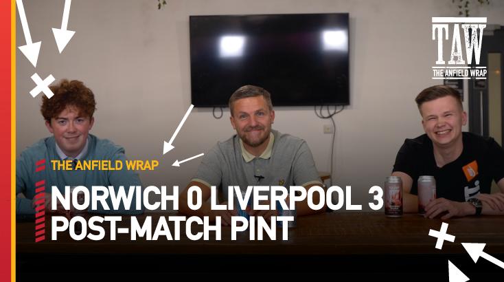 Norwich City 0 Liverpool 3 | Post-Match Pint