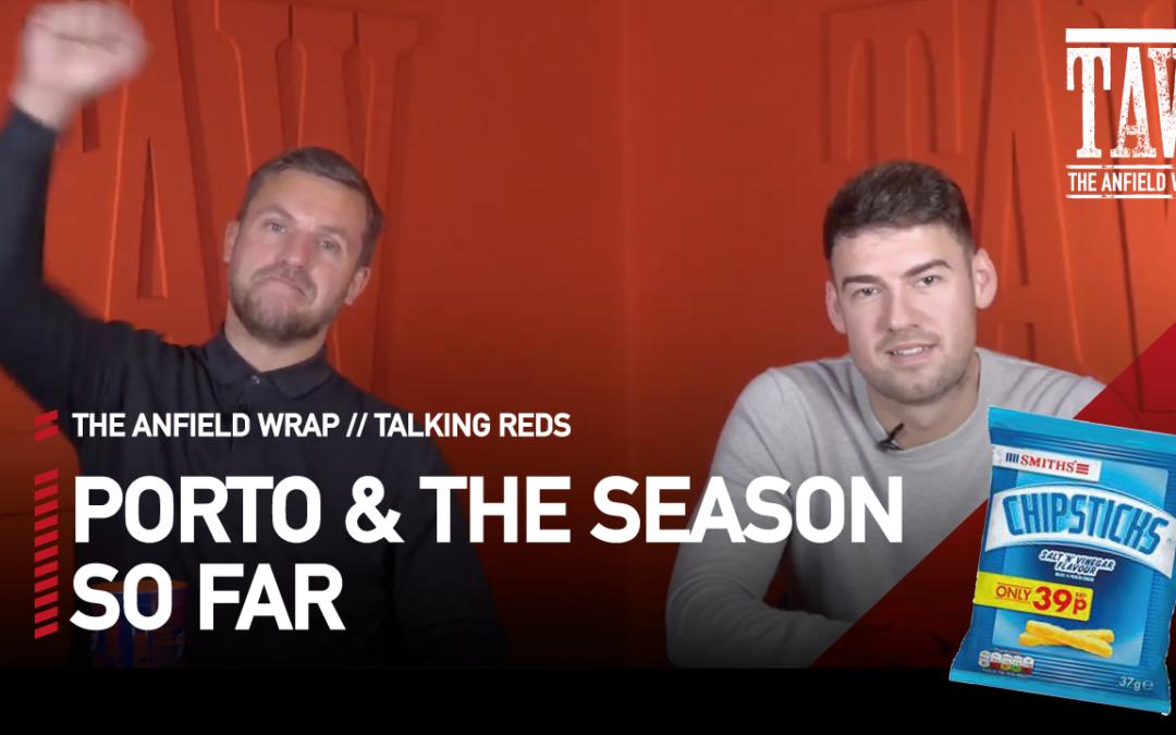 Liverpool In Porto & The Season So Far | Talking Reds