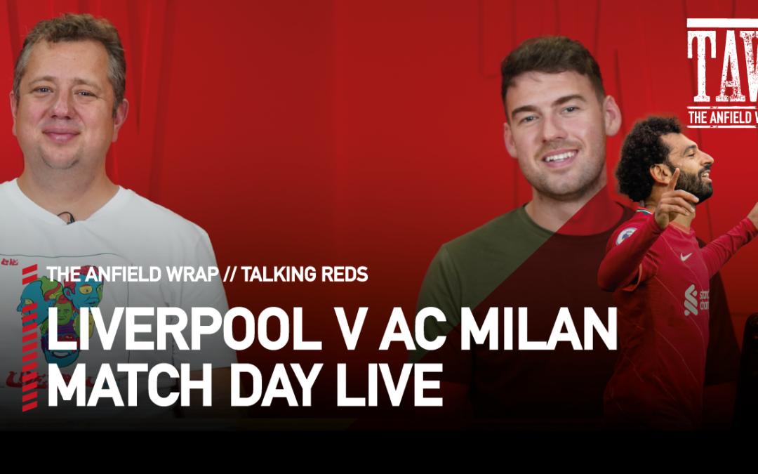 Liverpool v AC Milan: Match Day LIVE