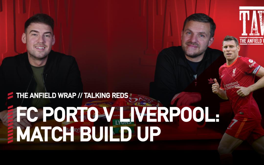 FC Porto v Liverpool: Match Day Build Up | Talking Reds