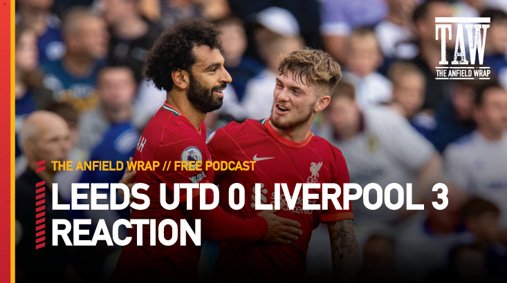 Leeds United 0 Liverpool 3   The Anfield Wrap