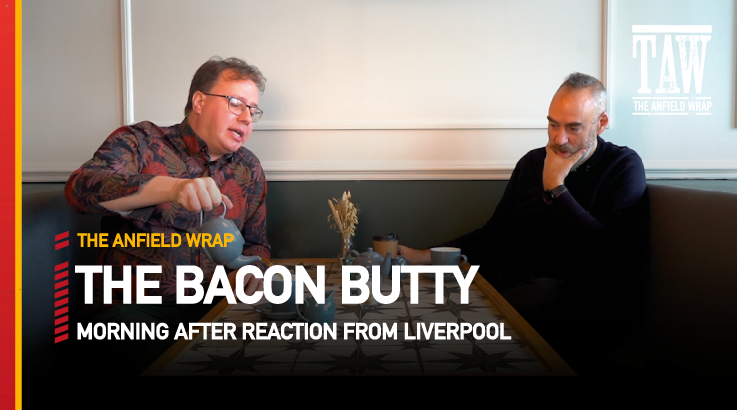 Liverpool 2 Manchester City 2 | The Bacon Butty