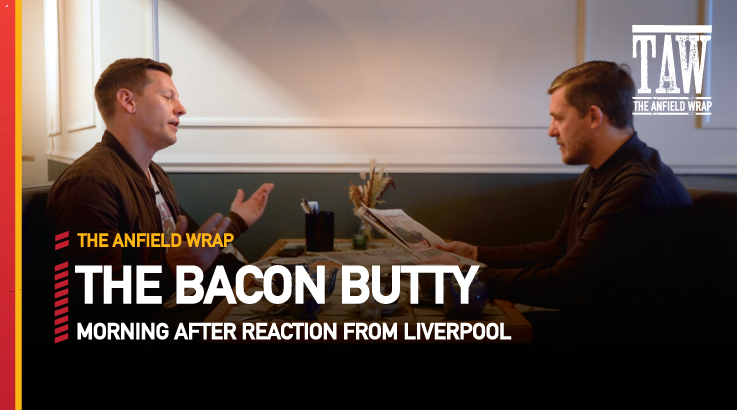 Watford 0 Liverpool 5 | The Bacon Butty