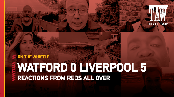 Watford 0 Liverpool 5 | On The Whistle
