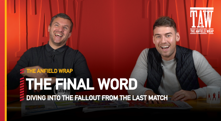 Watford 0 Liverpool 5 | The Final Word