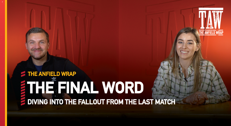 Liverpool 2 Manchester City 2 | The Final Word