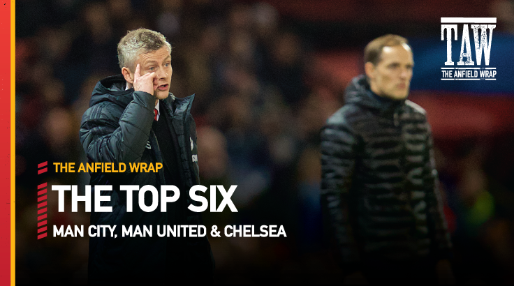 Chelsea, Manchester City & Manchester United | Top Six Show