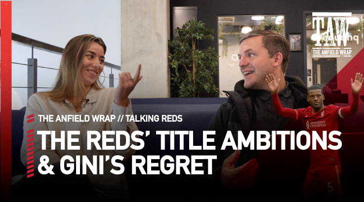 Liverpool League Title Ambitions & Gini Wijnaldum's Regret | Talking Reds